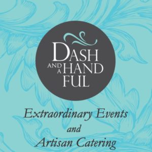 Dash and a Handful - Palm Springs Artisan Catering